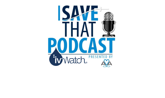In the News: ivWatch Sponsored ISAVE That Podcast Episode